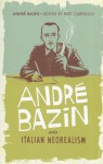 André Bazin and Italian Neorealism - André Bazin, Bert Cardullo