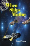 When Ships Mutiny - Doug Farren