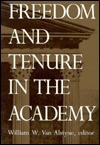 Freedom and Tenure in the Academy - William W. Van Alstyne