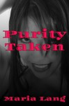 Purity Taken - Maria N. Lang