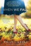 When We Fall - Emily Liebert