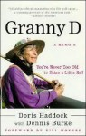 Granny D: You're Never Too Old to Raise a Little Hell - Doris Haddock, Dennis Burke