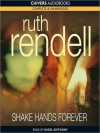 Shake Hands Forever (MP3 Book) - Ruth Rendell, Nigel Anthony