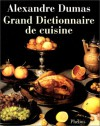 Petit Dictionnaire De Cuisine (Les Grands Classiques De La Gastronomie) (French Edition) - Alexandre Dumas