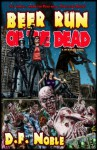 Beer Run of the Dead (Book 1) - D.F. Noble