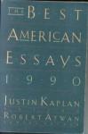 The Best American Essays 1990 - Justin Kaplan, Robert Atwan
