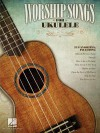 Worship Songs for Ukulele - Hal Leonard Publishing Company