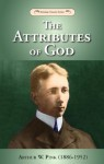 The Attributes of God - with study questions - Arthur W. Pink, A. W. Pink (1886-1952)
