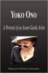 Yoko Ono - A Portrait of an Avant-Garde Artist (Biography) - Biographiq