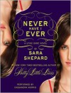 Never Have I Ever: Lying Game Series, Book 2 - Sara Shepard, Cassandra Morris