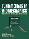 Fundamentals of Biomechanics: Equilibrium, Motion, and Deformation - Dawn L. Leger, Margareta Nordin, Nihat Ozkaya
