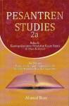 Pesantren Studies 2a - Ahmad Baso