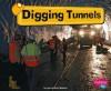 Digging Tunnels - JoAnn Early Macken, Gail Saunders-Smith, Don Matson