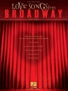 Love Songs from Broadway: 1980s to Today - Hal Leonard Publishing Company