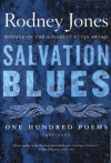 Salvation Blues: One Hundred Poems, 1985-2005 - Rodney Jones