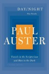 Day/Night: Travels in the Scriptorium and Man in the Dark - Paul Auster