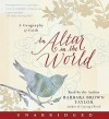 An Altar in the World: A Geography of Faith (Audio) - Barbara Brown Taylor