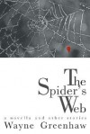 The Spider's Web: A Novella and Other Stories - Wayne Greenhaw