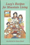 Lucy's Recipes for Mountain Living - Eva McCall, Emma Edsall