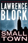 Small Town: A Novel - Lawrence Block
