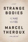 Strange Bodies: A Novel - Marcel Theroux