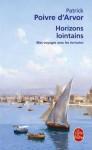 Horizons lointains - Patrick Poivre d'Arvor