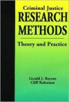 Criminal Justice Research Methods - Gerald J. Bayens, Cliff Roberson
