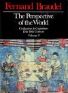 The Perspective of the World: Civilization & Capitalism, 15th - 18th Century Volume 3 - Fernand Braudel