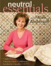 Neutral Essentials with Alex Anderson - Alex Anderson
