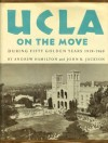UCLA On The Move: During Fifty Golden Years 1919-1969 - Andrew Hamilton, John B. Jackson