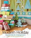 Modern Holiday: Deck the Halls with 18 Sewing Projects Quilts, Stockings, Decorations & More - Amanda Murphy