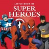 Little Book of Super Heroes - Michael Heatley