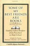 Some of My Best Friends Are Books: Guiding Gifted Readers from Pre-School to High School - Judith Wynn Halsted