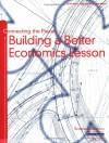 Connecting the Pieces: Building a Better Economics Lesson Teacher's Resource Manual - National Council, Sarapage Mccorkle, John S. Morton, Mark C. Schug, Bonnie T. Meszaros, Mary T. Suiter
