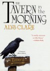 The Tavern in the Morning (Hawkenlye Mystery Trilogy) - Alys Clare
