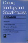 Culture, Ideology And Social Process: A Reader - Tony Bennett