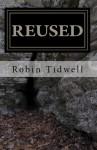 Reused - Robin Tidwell