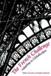 The French Challenge: Adapting to Globalization - Philip H. Gordon, Gordon, Philip / Meunier, Sophie Gordon, Philip / Meunier, Sophie