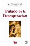 Tratado de la desesperación - Søren Kierkegaard