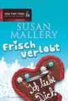Frisch verlobt - Susan Mallery, Barbara Alberter