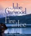Fire and Ice (Audio) - Julie Garwood, Rebecca Lowman