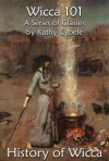 History of Wicca (Wicca 101) - Kathy Cybele