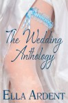 The Wedding Anthology - Ella Ardent