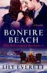 Bonfire Beach: The Billionaire Bachelors - Lily Everett