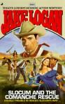 Slocum 223: Slocum and the Comanche Rescue - Jake Logan
