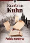 Podpis mordercy - Krystyna Kuhn