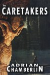 The Caretakers - Adrian Chamberlin