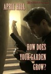 How Does Your Garden Grow - April Hill, Blushing Books