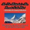 For the Matterhorn's Face, Zermatt Is the Place, a Kid's Guide to Zermatt, Switzerland - Penelope Dyan, John D. Weigand
