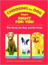 Choosing the Dog that's Right for You : The Good, the Bad, and the Furry - Sam Stall